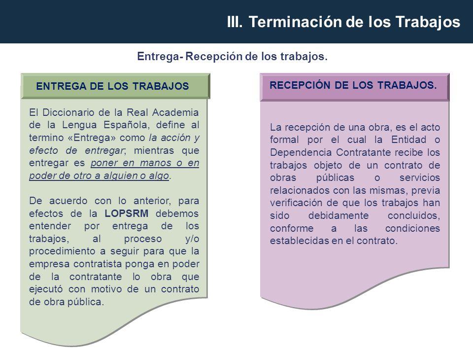 RECEPCIÓN DE LOS TRABAJOS. ENTREGA DE LOS TRABAJOS El Diccionario de la Real Academia de la Lengua Española, define al termino «Entrega» como la acció