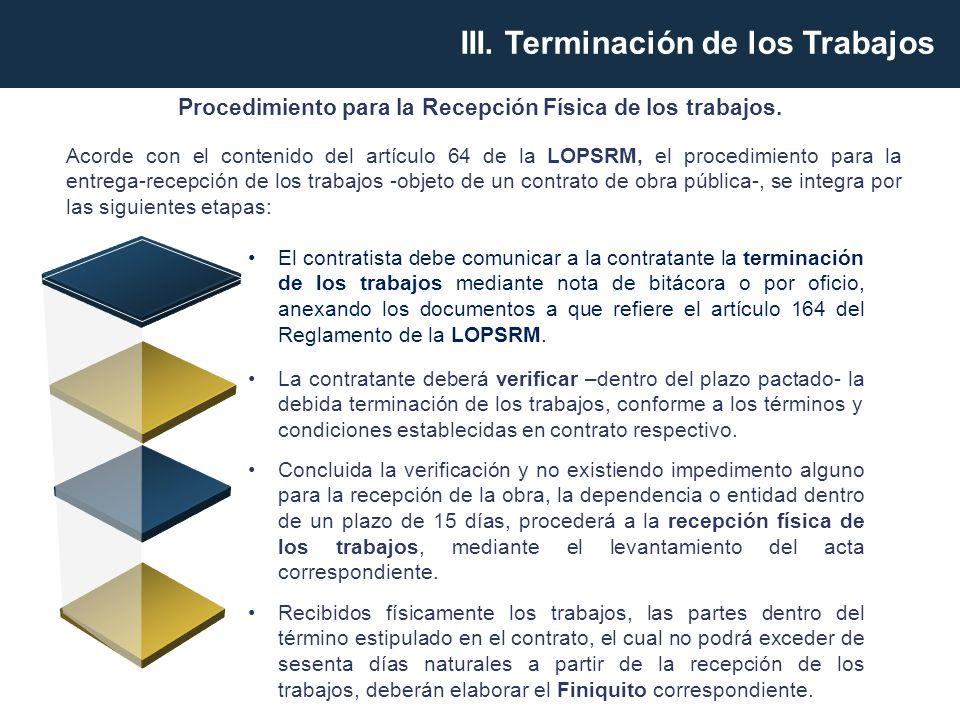 Acorde con el contenido del artículo 64 de la LOPSRM, el procedimiento para la entrega-recepción de los trabajos -objeto de un contrato de obra públic