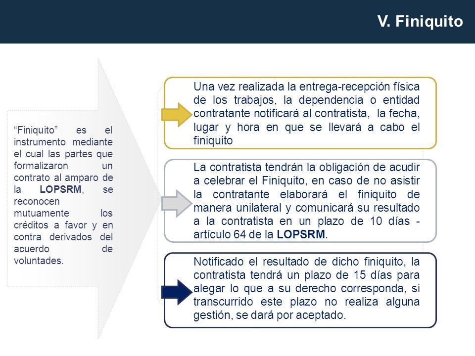Finiquito es el instrumento mediante el cual las partes que formalizaron un contrato al amparo de la LOPSRM, se reconocen mutuamente los créditos a fa