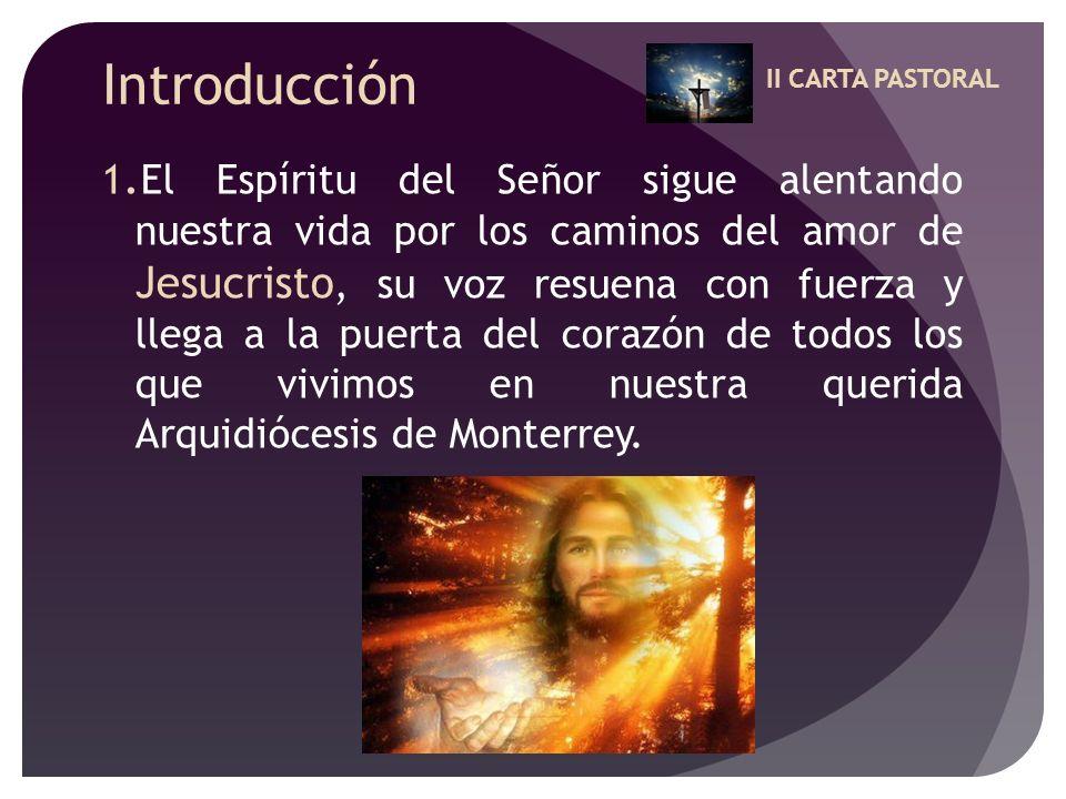 Introducción 1. El Espíritu del Señor sigue alentando nuestra vida por los caminos del amor de Jesucristo, su voz resuena con fuerza y llega a la puer