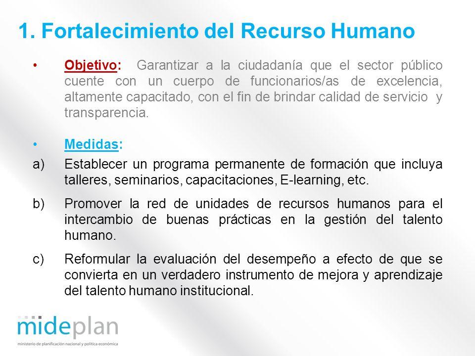 Objetivo: Garantizar a la ciudadanía que el sector público cuente con un cuerpo de funcionarios/as de excelencia, altamente capacitado, con el fin de