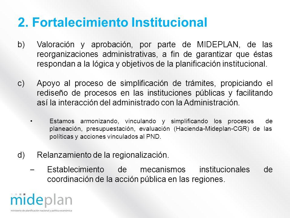 b)Valoración y aprobación, por parte de MIDEPLAN, de las reorganizaciones administrativas, a fin de garantizar que éstas respondan a la lógica y objet