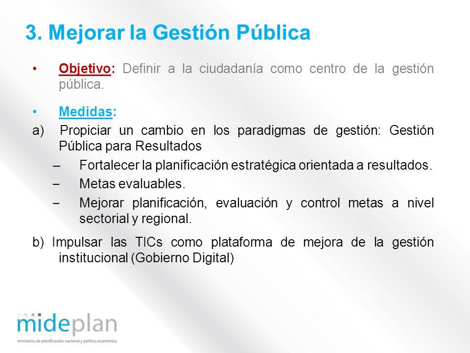 Objetivo: Definir a la ciudadanía como centro de la gestión pública. Medidas: a) Propiciar un cambio en los paradigmas de gestión: Gestión Pública par