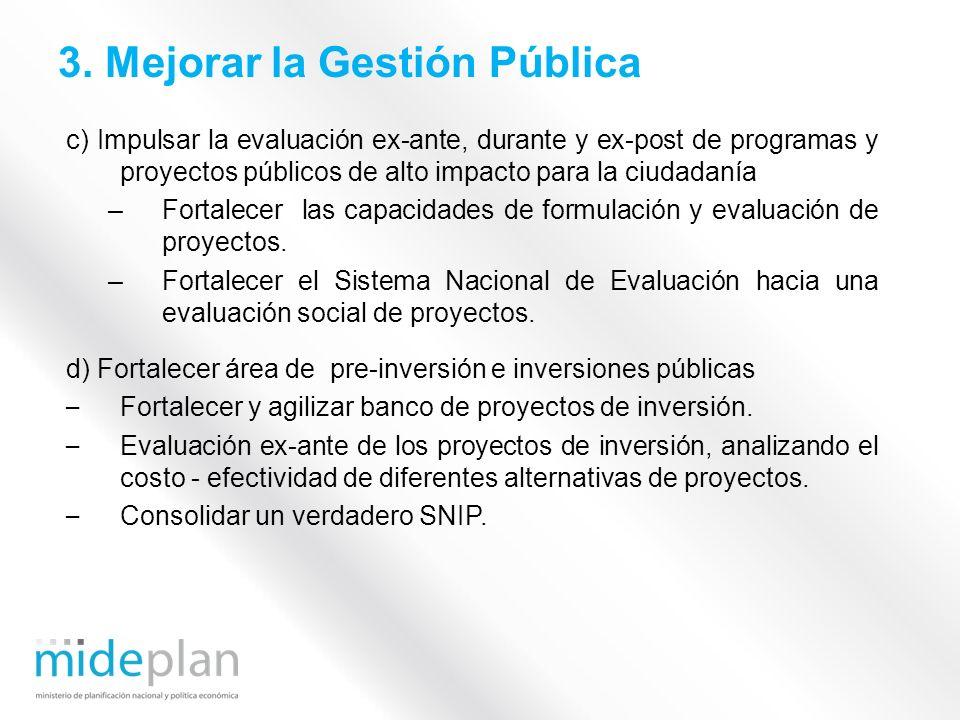 c) Impulsar la evaluación ex-ante, durante y ex-post de programas y proyectos públicos de alto impacto para la ciudadanía –Fortalecer las capacidades