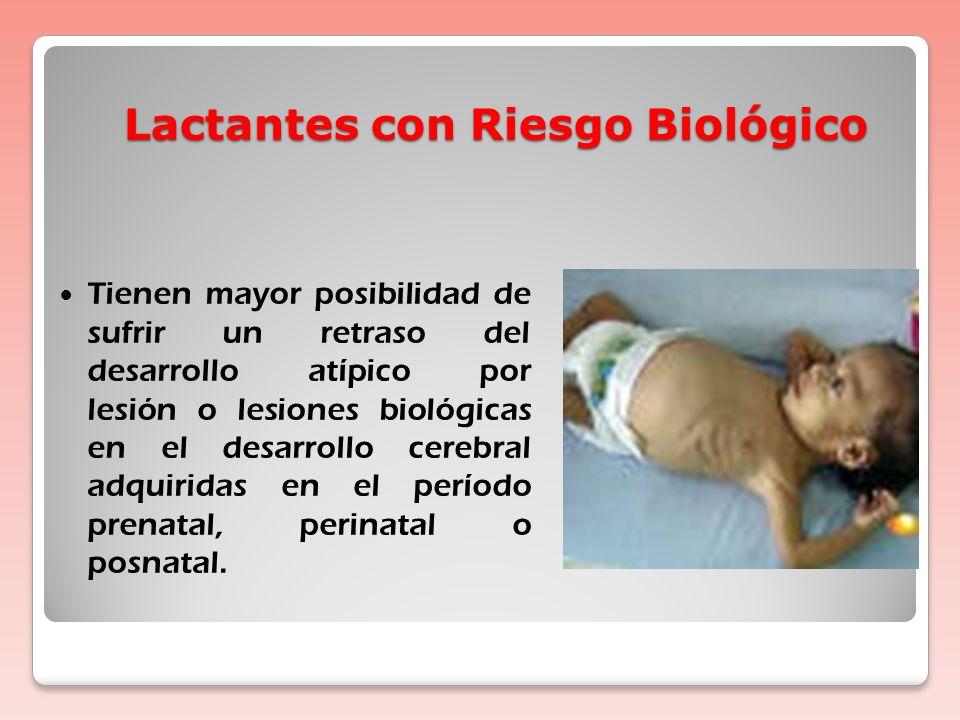 Lactantes con Riesgo establecido Son los que manifiestan un desarrollo atípico de aparición temprana relacionado con trastornos médicos diagnosticados de etiología conocida.
