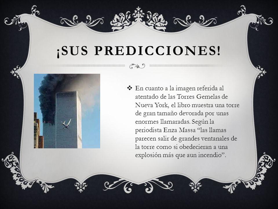 ¡SUS PREDICCIONES! En cuanto a la imagen referida al atentado de las Torres Gemelas de Nueva York, el libro muestra una torre de gran tamaño devorada