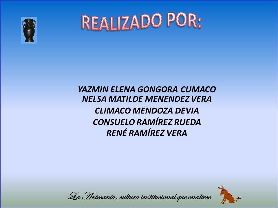 YAZMIN ELENA GONGORA CUMACO NELSA MATILDE MENENDEZ VERA CLIMACO MENDOZA DEVIA CONSUELO RAMÍREZ RUEDA RENÉ RAMÍREZ VERA YAZMIN ELENA GONGORA CUMACO NEL