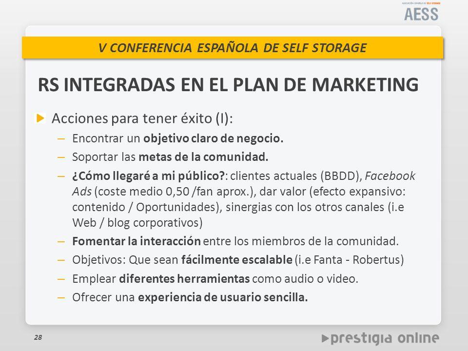 V CONFERENCIA ESPAÑOLA DE SELF STORAGE Acciones para tener éxito (I): – Encontrar un objetivo claro de negocio.