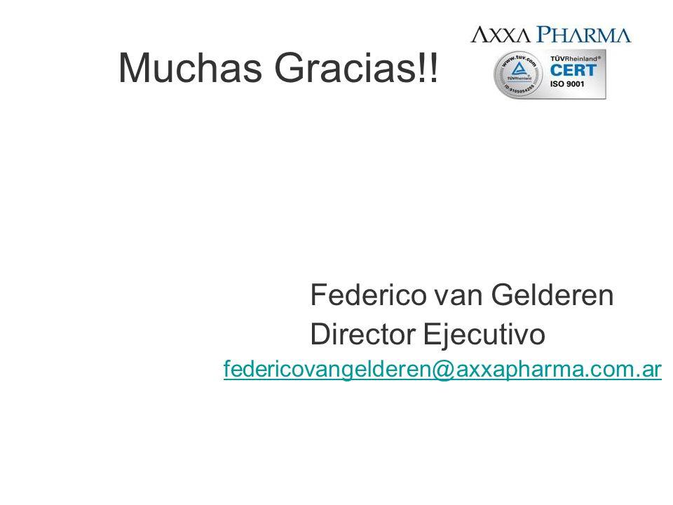 Muchas Gracias!! Federico van Gelderen Director Ejecutivo federicovangelderen@axxapharma.com.ar