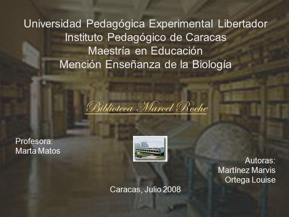 Universidad Pedagógica Experimental Libertador Instituto Pedagógico de Caracas Maestría en Educación Mención Enseñanza de la Biología Biblioteca Marce