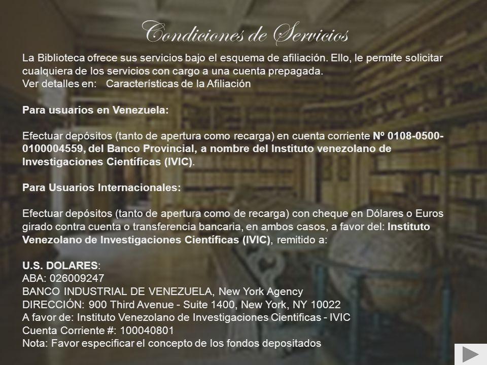 Condiciones de Servicios La Biblioteca ofrece sus servicios bajo el esquema de afiliación. Ello, le permite solicitar cualquiera de los servicios con