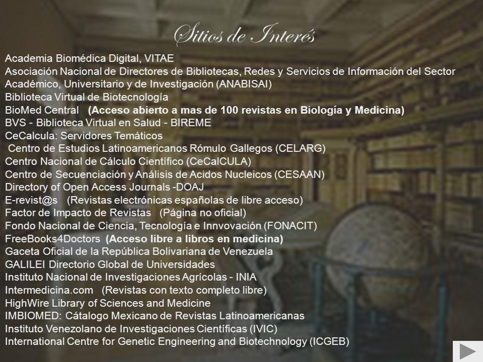 Sitios de Interés Academia Biomédica Digital, VITAE Asociación Nacional de Directores de Bibliotecas, Redes y Servicios de Información del Sector Acad