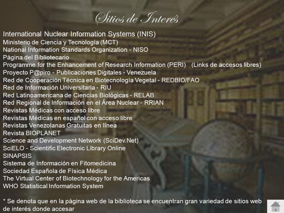 Sitios de Interés International Nuclear Information Systems (INIS) Ministerio de Ciencia y Tecnología (MCT) National Information Standards Organizatio