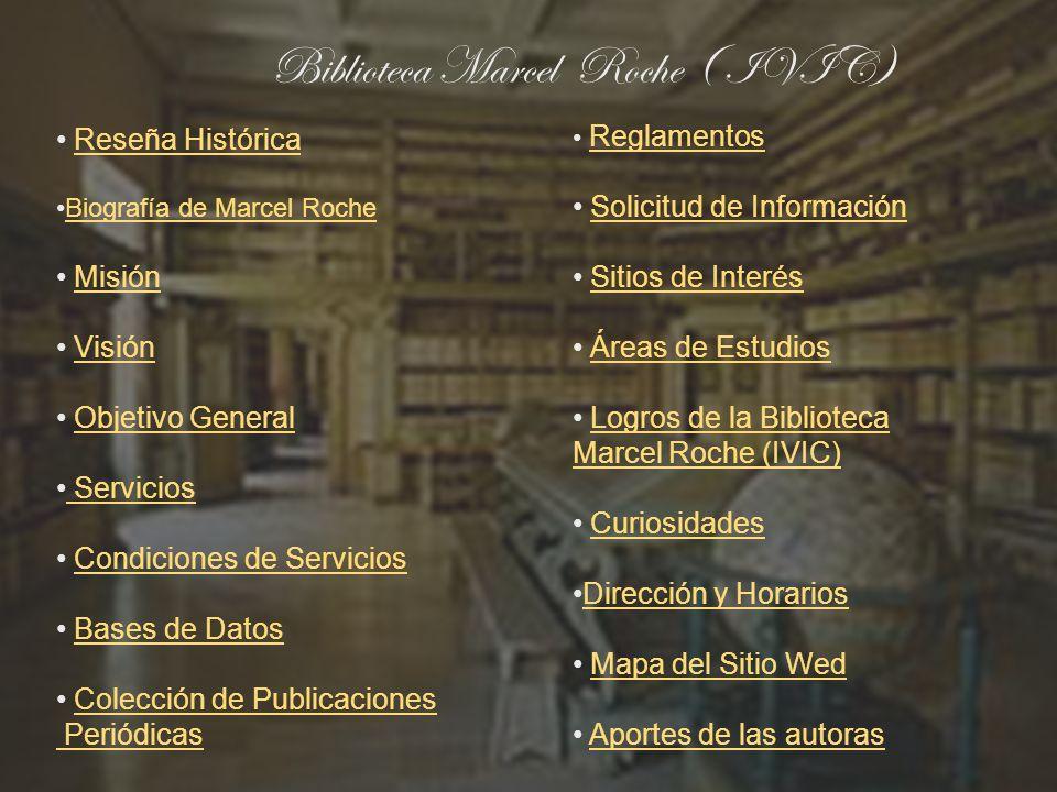 Mapa del sitio web de la biblioteca Marcel Roche PRINCIPAL Información General Misión y Visión Dr.