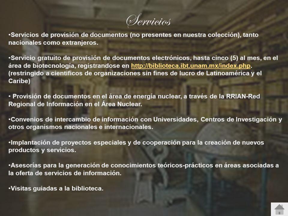 Servicios Servicios de provisión de documentos (no presentes en nuestra colección), tanto nacionales como extranjeros. Servicio gratuito de provisión