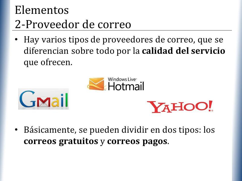 XP Elementos 2-Proveedor de correo Hay varios tipos de proveedores de correo, que se diferencian sobre todo por la calidad del servicio que ofrecen. B