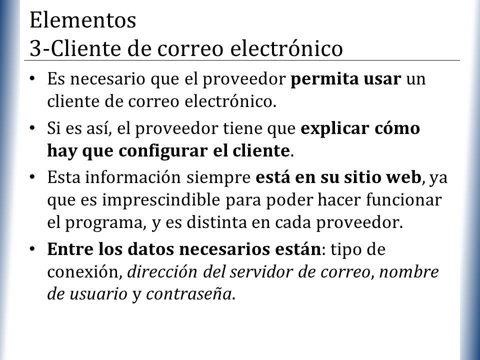XP Es necesario que el proveedor permita usar un cliente de correo electrónico. Si es así, el proveedor tiene que explicar cómo hay que configurar el