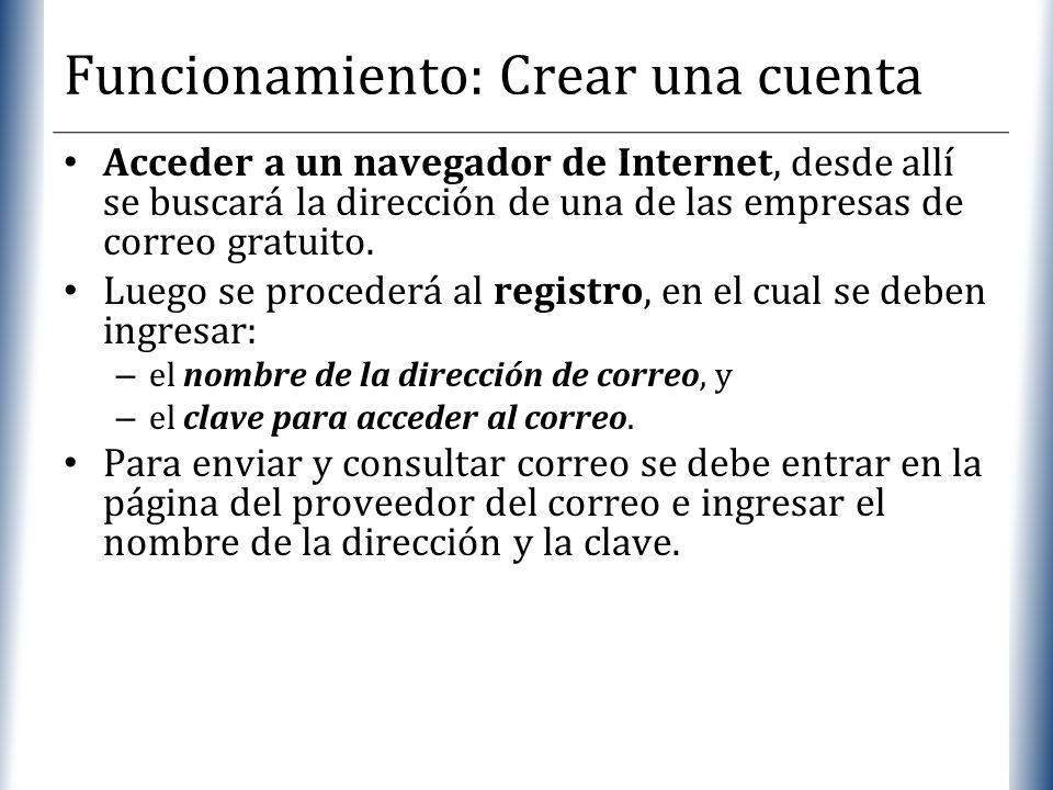 XP Acceder a un navegador de Internet, desde allí se buscará la dirección de una de las empresas de correo gratuito. Luego se procederá al registro, e