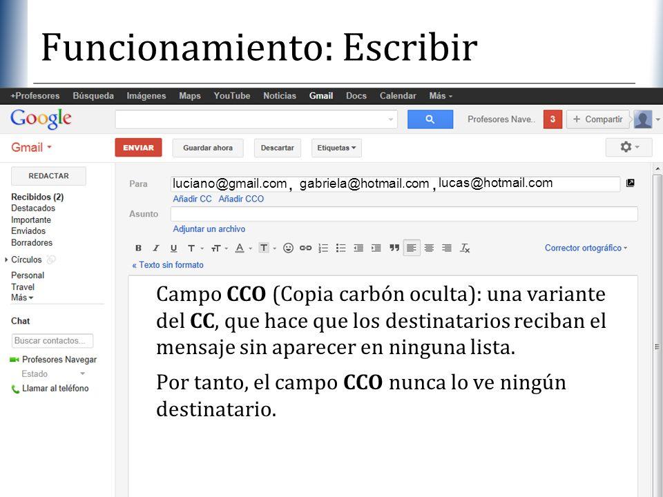 XP Funcionamiento: Escribir Por tanto, el campo CCO nunca lo ve ningún destinatario. luciano@gmail.com gabriela@hotmail.com, lucas@hotmail.com, Campo