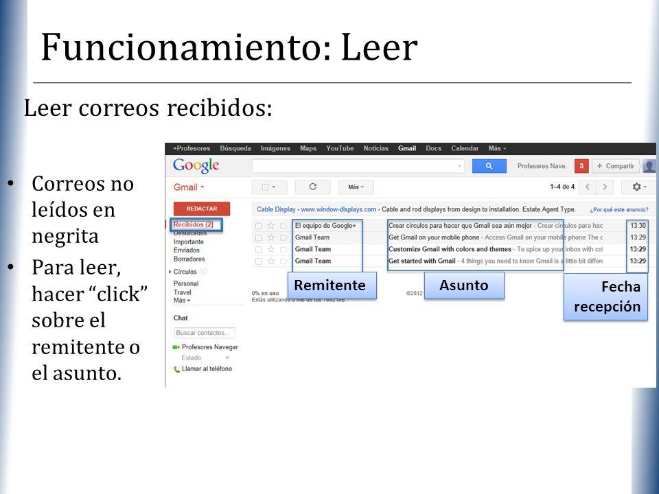 XP Funcionamiento: Leer Remitente Asunto Fecha recepción Fecha recepción Correos no leídos en negrita Para leer, hacer click sobre el remitente o el a