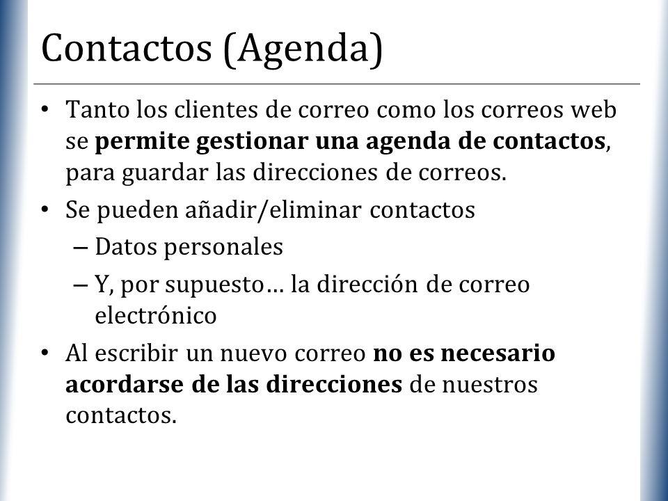 XP Contactos (Agenda) Tanto los clientes de correo como los correos web se permite gestionar una agenda de contactos, para guardar las direcciones de