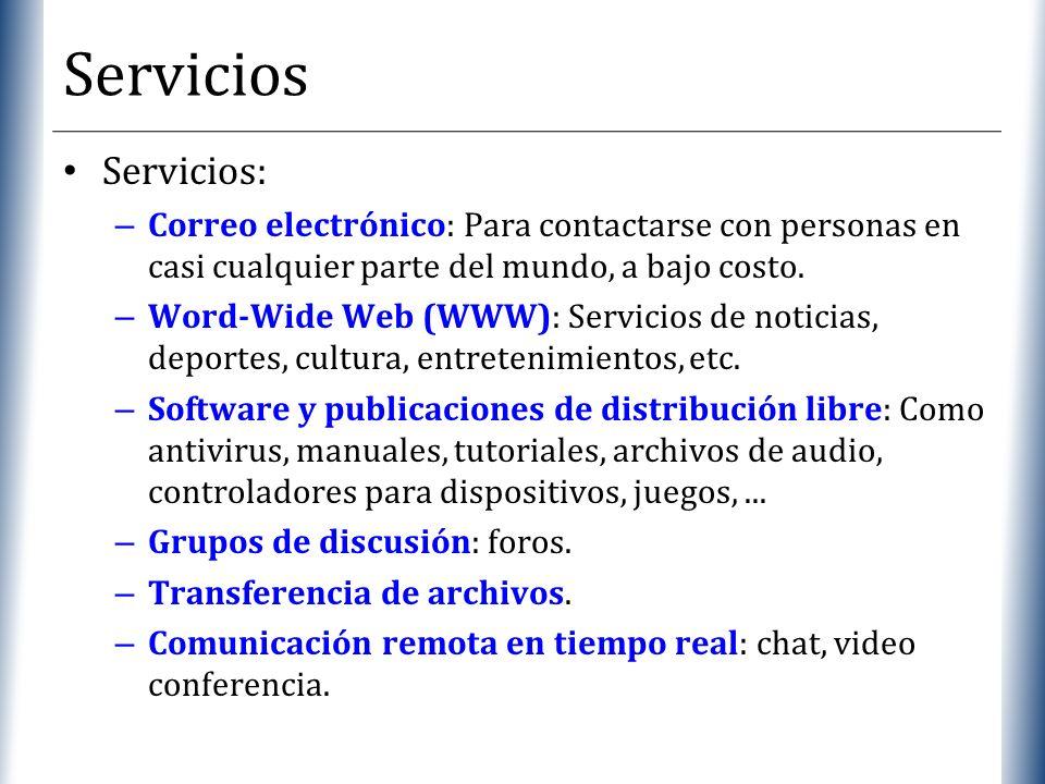 XP Servicios Servicios: – Correo electrónico: Para contactarse con personas en casi cualquier parte del mundo, a bajo costo. – Word-Wide Web (WWW): Se