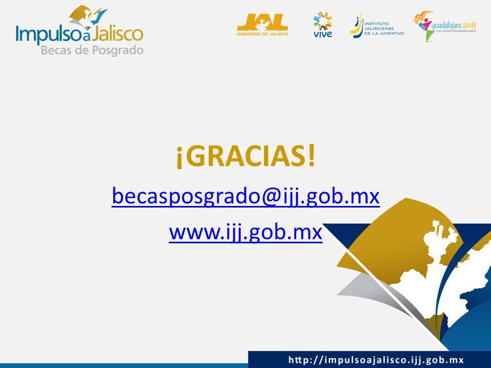 ¡GRACIAS! becasposgrado@ijj.gob.mx www.ijj.gob.mx