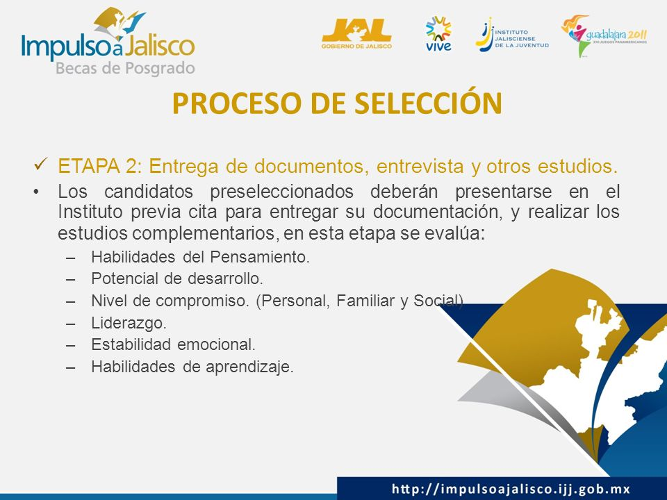 PROCESO DE SELECCIÓN ETAPA 2: Entrega de documentos, entrevista y otros estudios. Los candidatos preseleccionados deberán presentarse en el Instituto