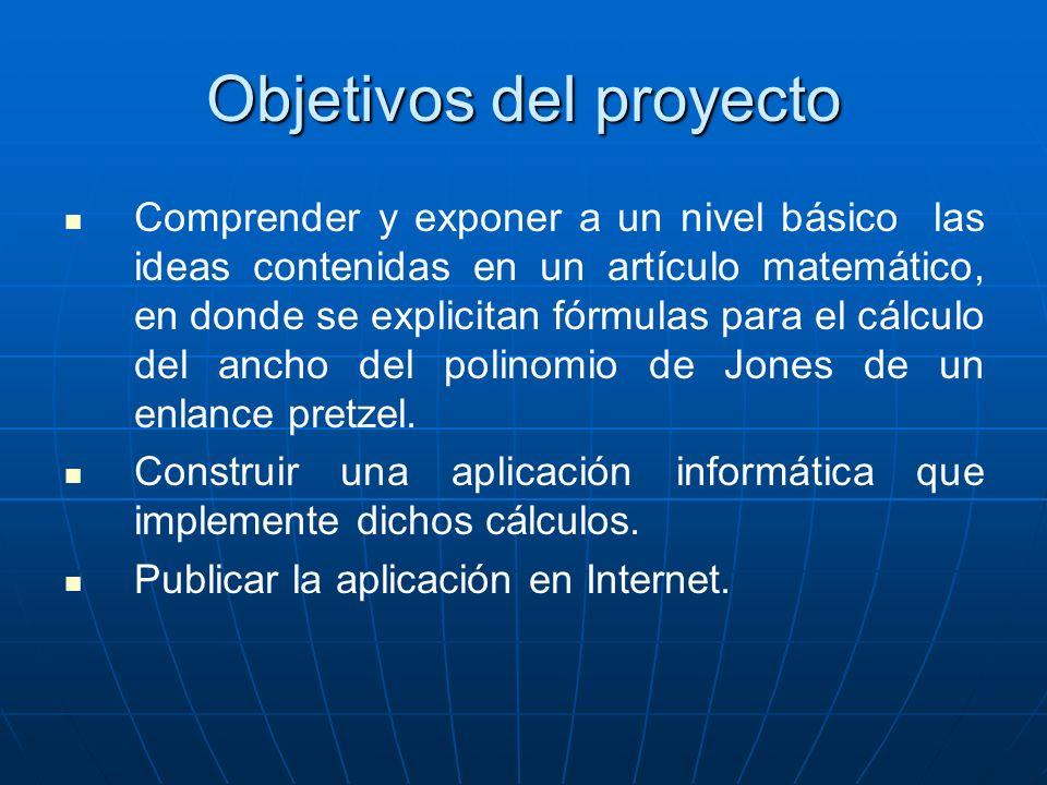 Objetivos del proyecto Comprender y exponer a un nivel básico las ideas contenidas en un artículo matemático, en donde se explicitan fórmulas para el