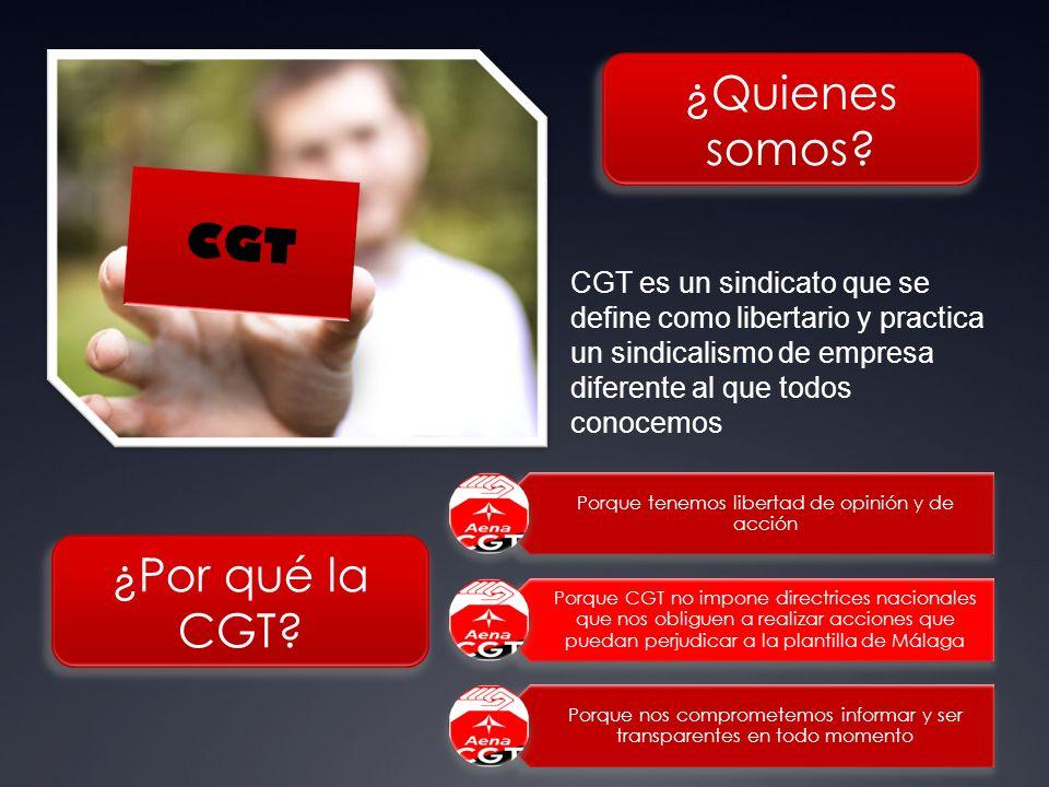 CGT ¿Por qué la CGT. ¿Quienes somos.