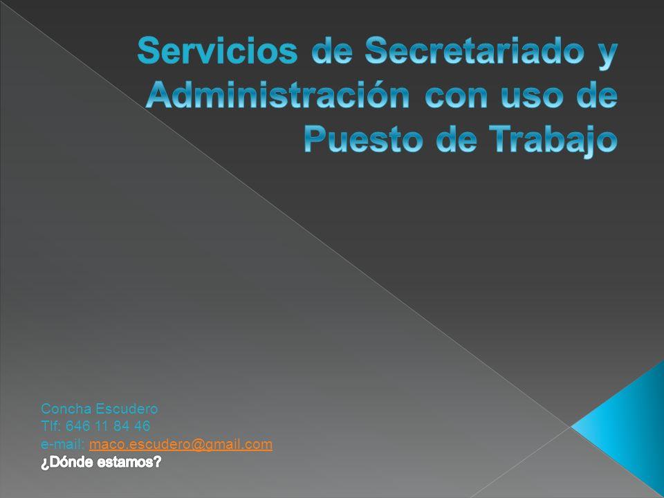 Servicios Puesto de Trabajo SecretariadoAdministrativo Gestiones Telefónicas Recepción de Llamadas Otros Servicios Pulsa sobre un servicio para ampliar información