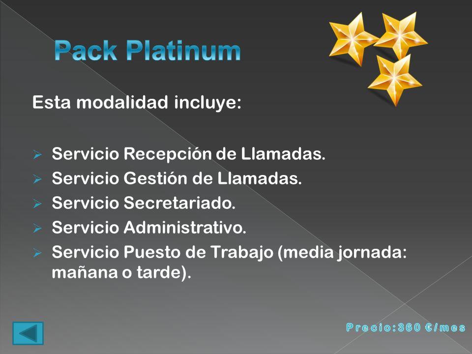 Esta modalidad incluye: Servicio Recepción de Llamadas. Servicio Gestión de Llamadas. Servicio Secretariado. Servicio Administrativo. Servicio Puesto