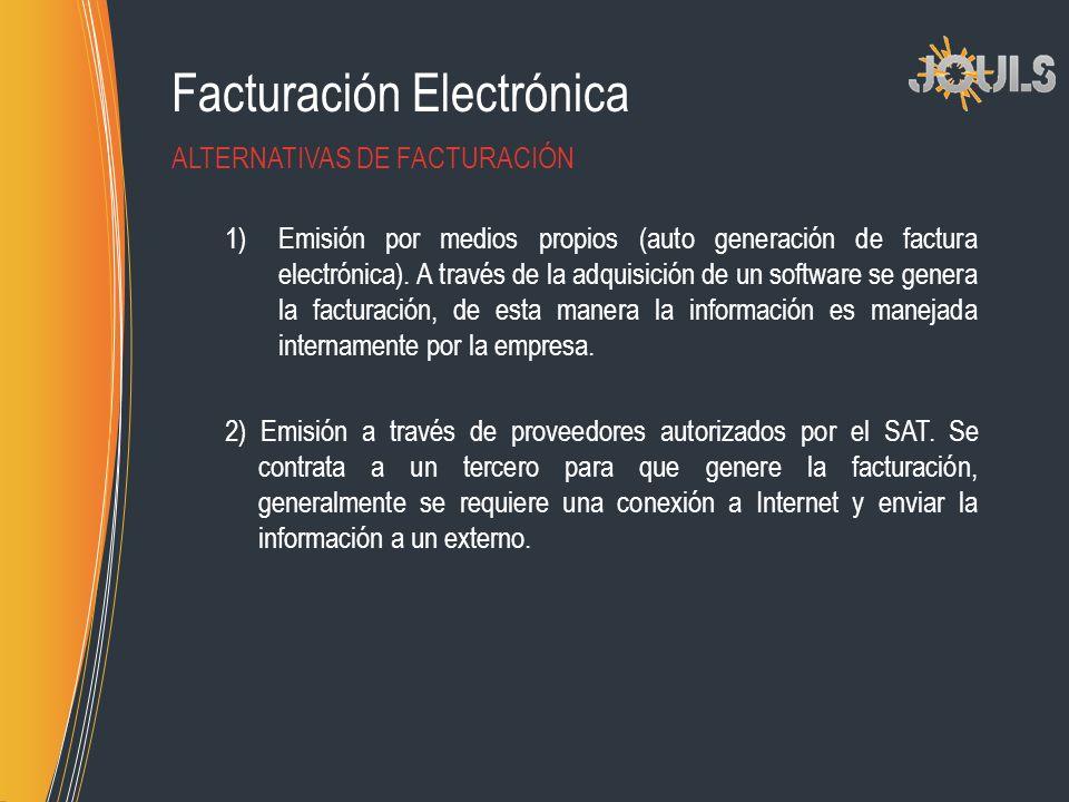 Facturación Electrónica 1)Emisión por medios propios (auto generación de factura electrónica). A través de la adquisición de un software se genera la