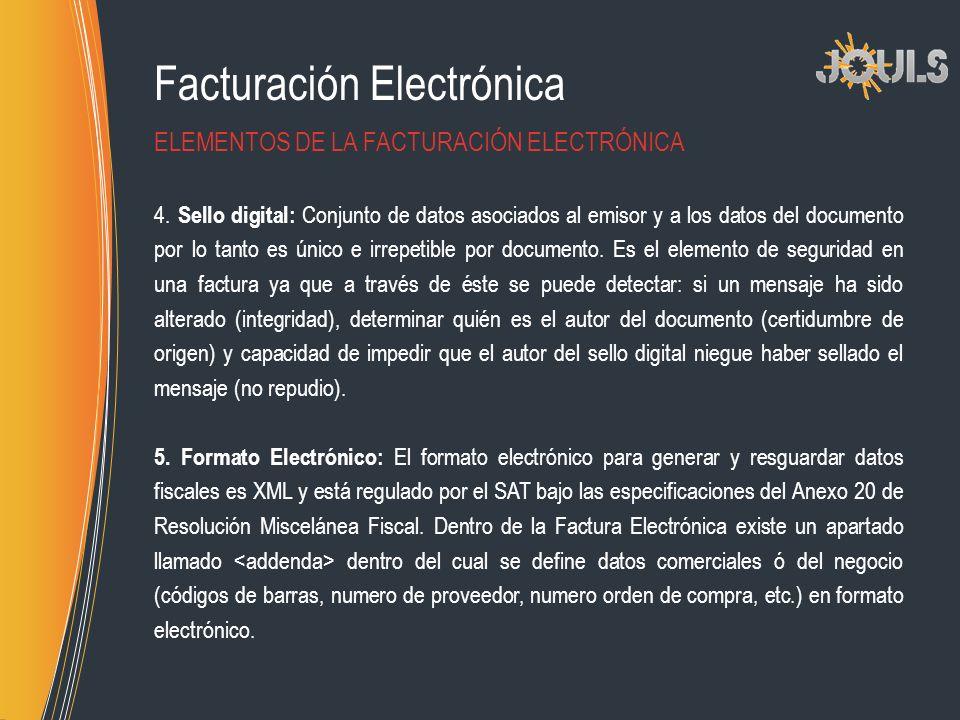 Facturación Electrónica 4. Sello digital: Conjunto de datos asociados al emisor y a los datos del documento por lo tanto es único e irrepetible por do