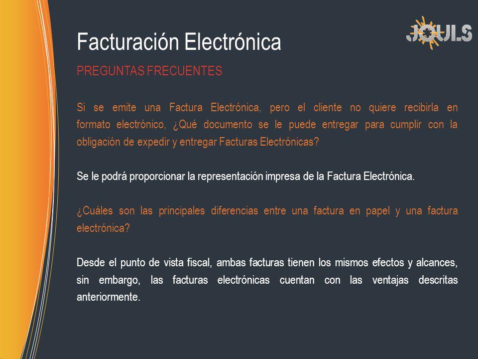 Facturación Electrónica Si se emite una Factura Electrónica, pero el cliente no quiere recibirla en formato electrónico, ¿Qué documento se le puede en
