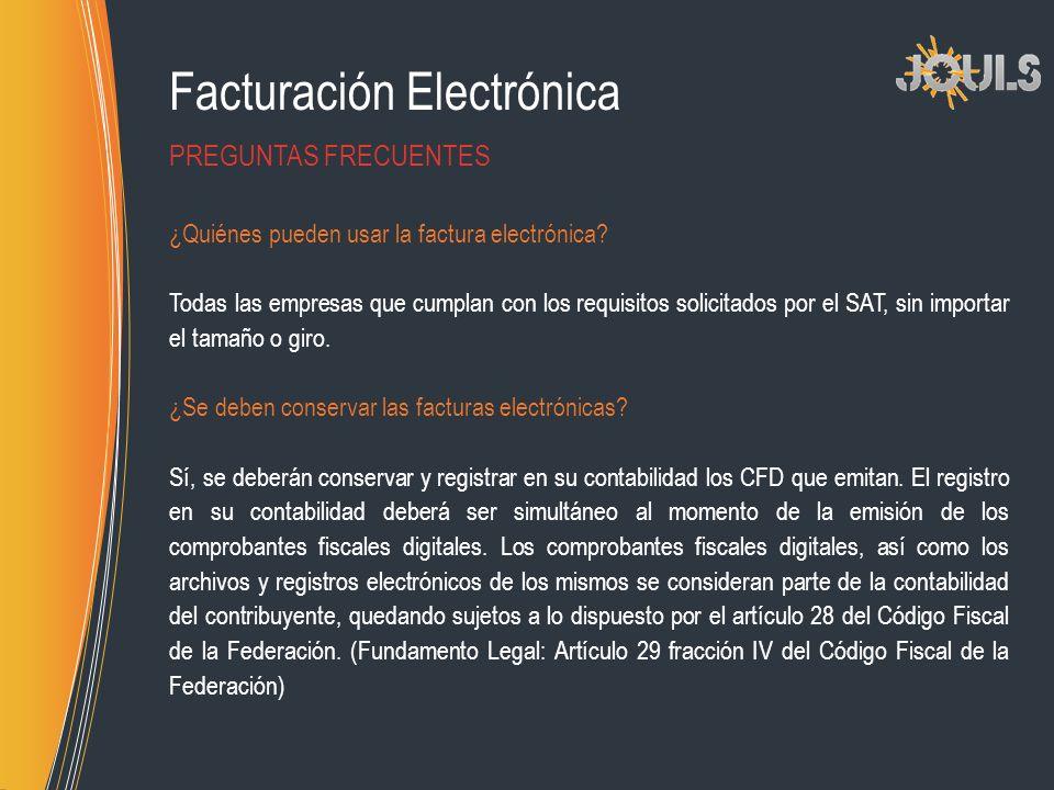 Facturación Electrónica ¿Quiénes pueden usar la factura electrónica? Todas las empresas que cumplan con los requisitos solicitados por el SAT, sin imp