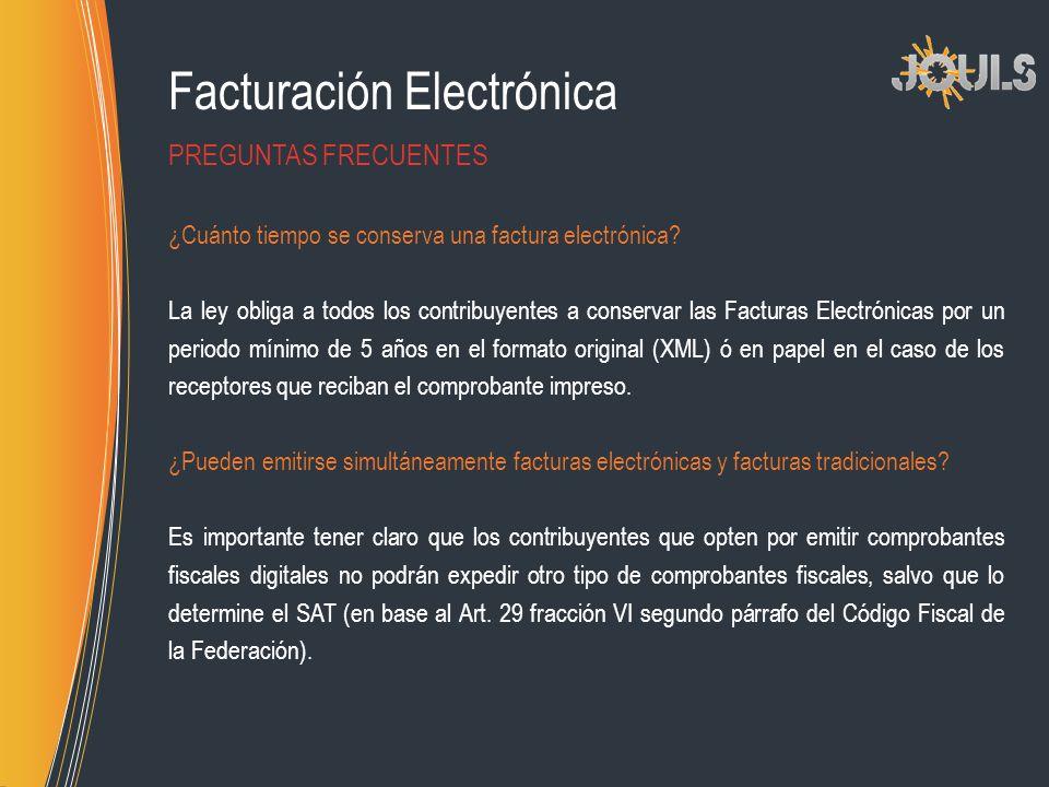 Facturación Electrónica ¿Cuánto tiempo se conserva una factura electrónica? La ley obliga a todos los contribuyentes a conservar las Facturas Electrón