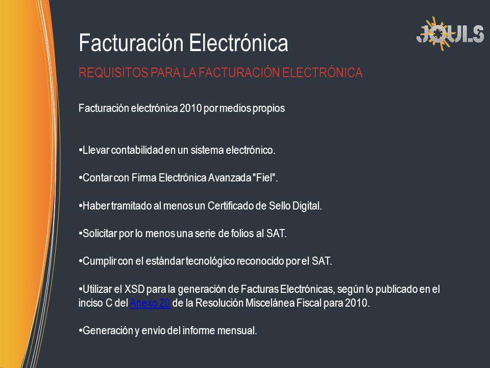 Facturación Electrónica Facturación electrónica 2010 por medios propios Llevar contabilidad en un sistema electrónico. Contar con Firma Electrónica Av
