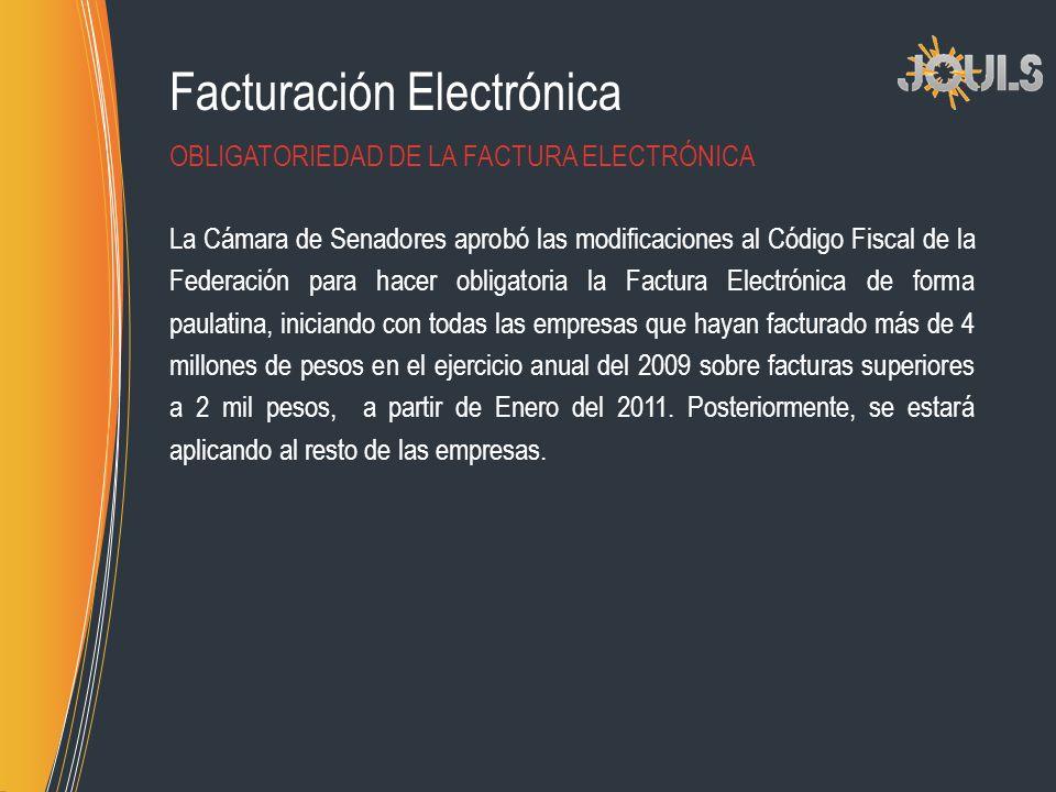 Facturación Electrónica La Cámara de Senadores aprobó las modificaciones al Código Fiscal de la Federación para hacer obligatoria la Factura Electróni