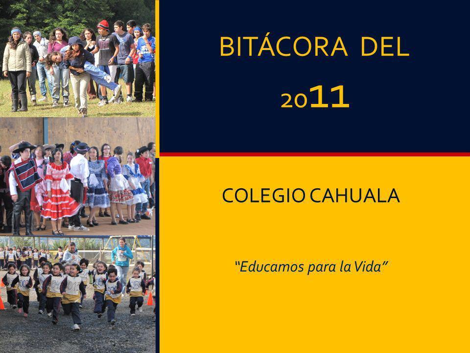 BITÁCORA DEL 20 11 COLEGIO CAHUALA Educamos para la Vida