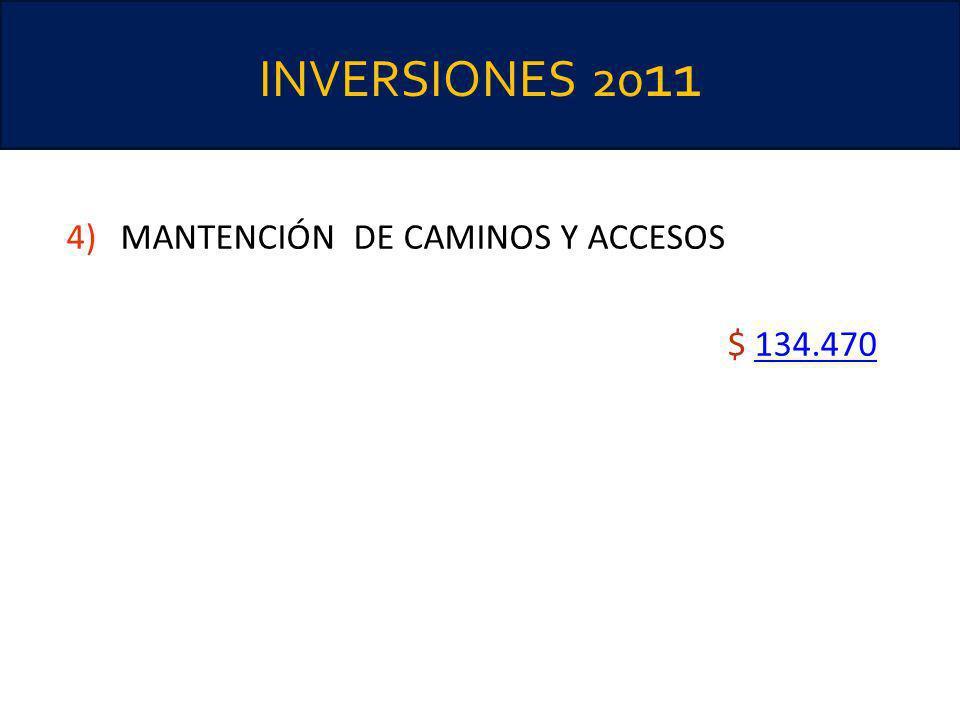 INVERSIONES 20 11 4)MANTENCIÓN DE CAMINOS Y ACCESOS $ 134.470134.470