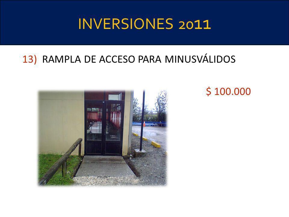 INVERSIONES 20 11 13) RAMPLA DE ACCESO PARA MINUSVÁLIDOS $ 100.000