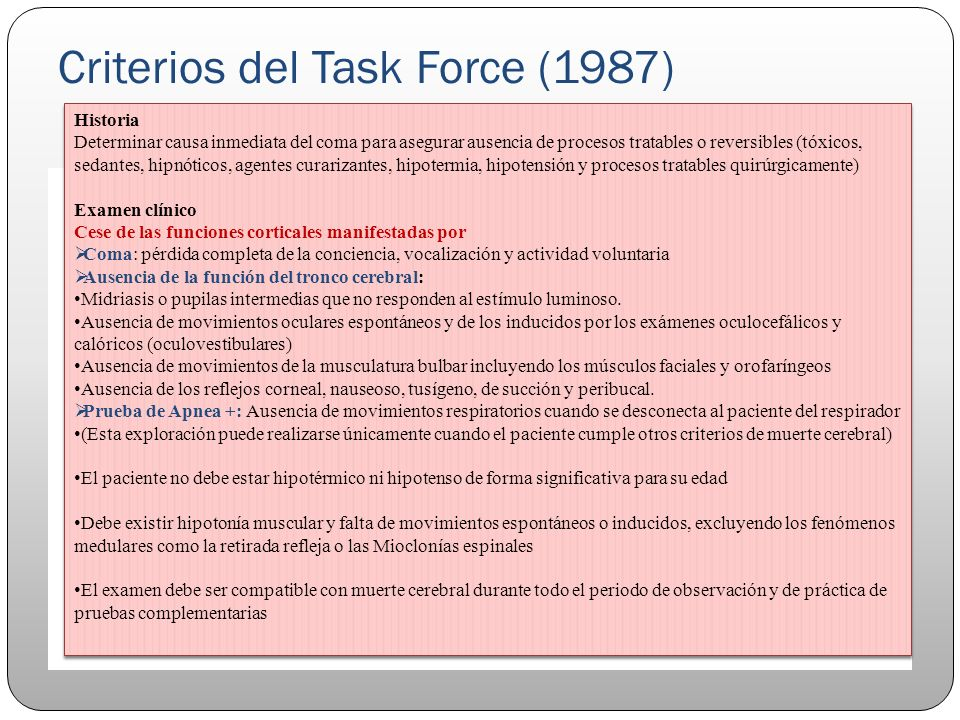 Criterios del Task Force (1987) Task Force on Brain Death in Children.