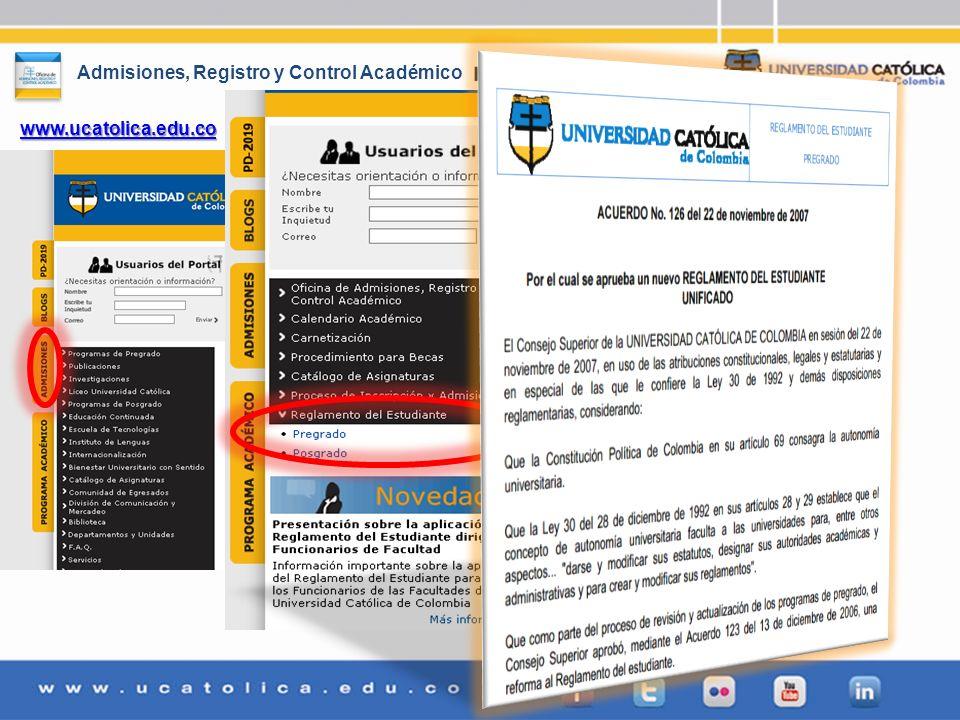 Admisiones, Registro y Control Académico www.ucatolica.edu.co