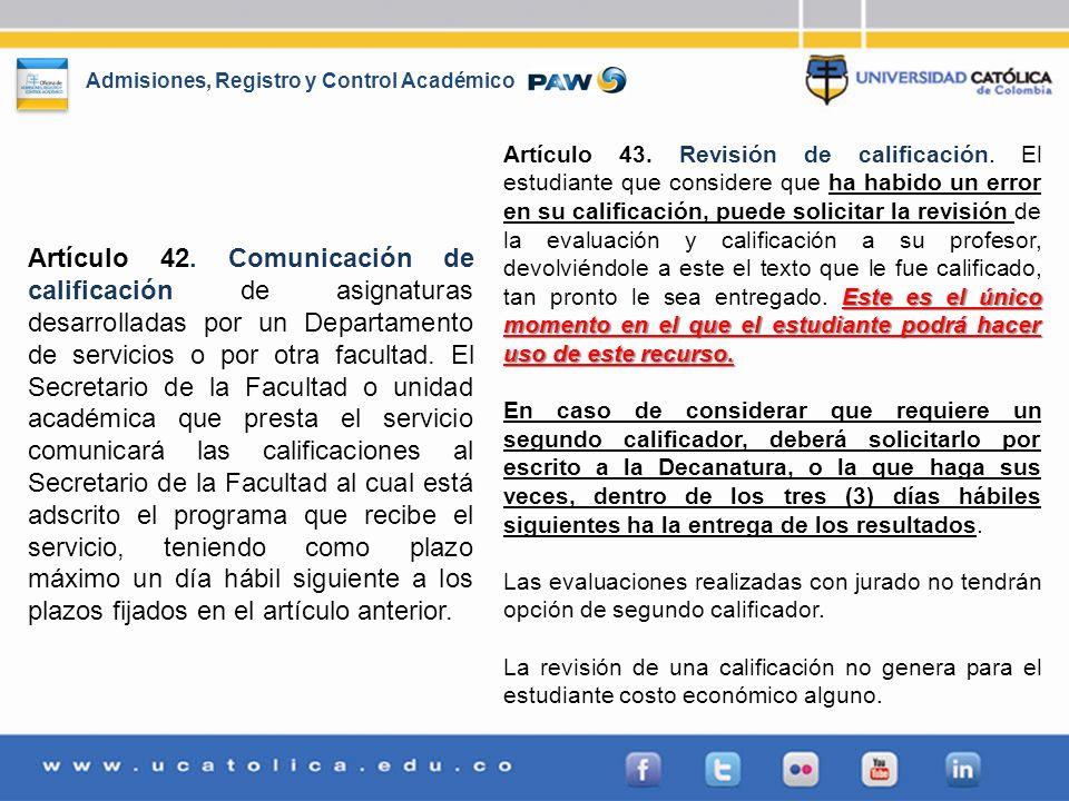 Admisiones, Registro y Control Académico Artículo 42. Comunicación de calificación de asignaturas desarrolladas por un Departamento de servicios o por