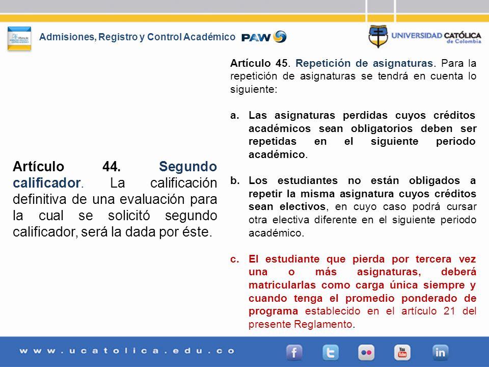 Admisiones, Registro y Control Académico Artículo 44. Segundo calificador. La calificación definitiva de una evaluación para la cual se solicitó segun