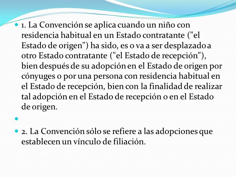 1. La Convención se aplica cuando un niño con residencia habitual en un Estado contratante (