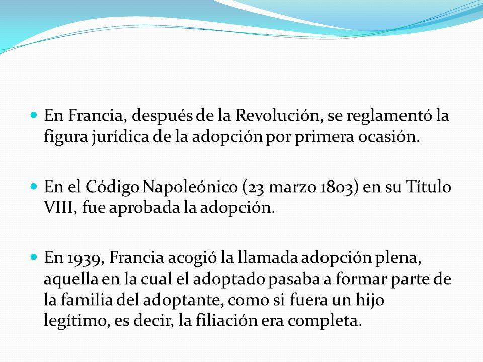 En Francia, después de la Revolución, se reglamentó la figura jurídica de la adopción por primera ocasión.