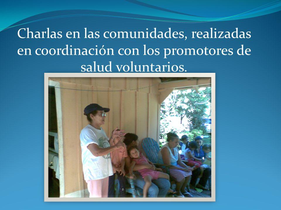 Charlas en las comunidades, realizadas en coordinación con los promotores de salud voluntarios.
