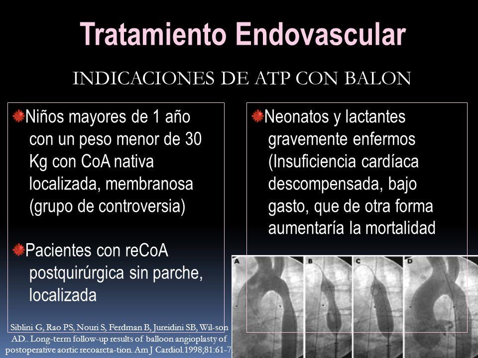 Niños mayores de 1 año con un peso menor de 30 Kg con CoA nativa localizada, membranosa (grupo de controversia) Pacientes con reCoA postquirúrgica sin